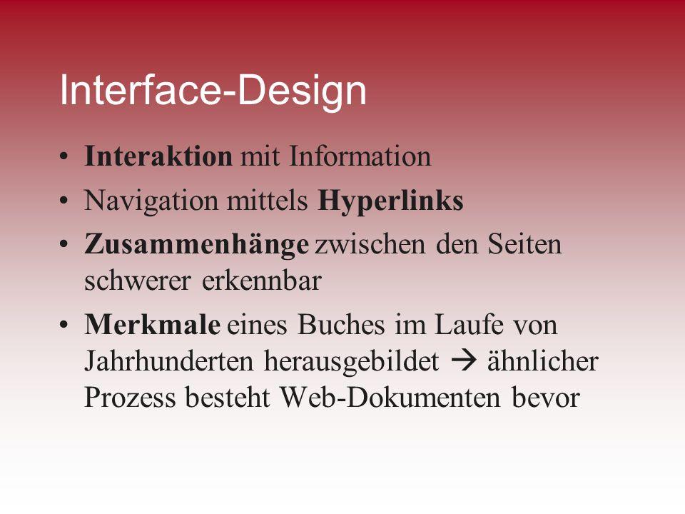 Interface-Design Interaktion mit Information Navigation mittels Hyperlinks Zusammenhänge zwischen den Seiten schwerer erkennbar Merkmale eines Buches
