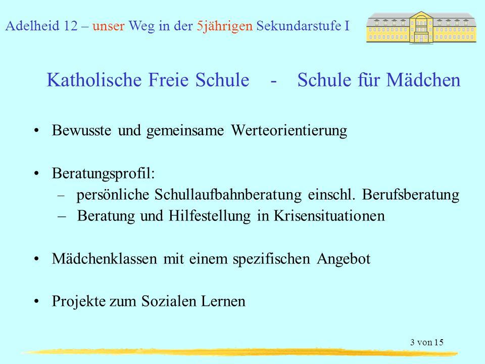 Adelheid 12 – unser Weg in der 5jährigen Sekundarstufe I 3 von 15 Bewusste und gemeinsame Werteorientierung Beratungsprofil: – persönliche Schullaufbahnberatung einschl.