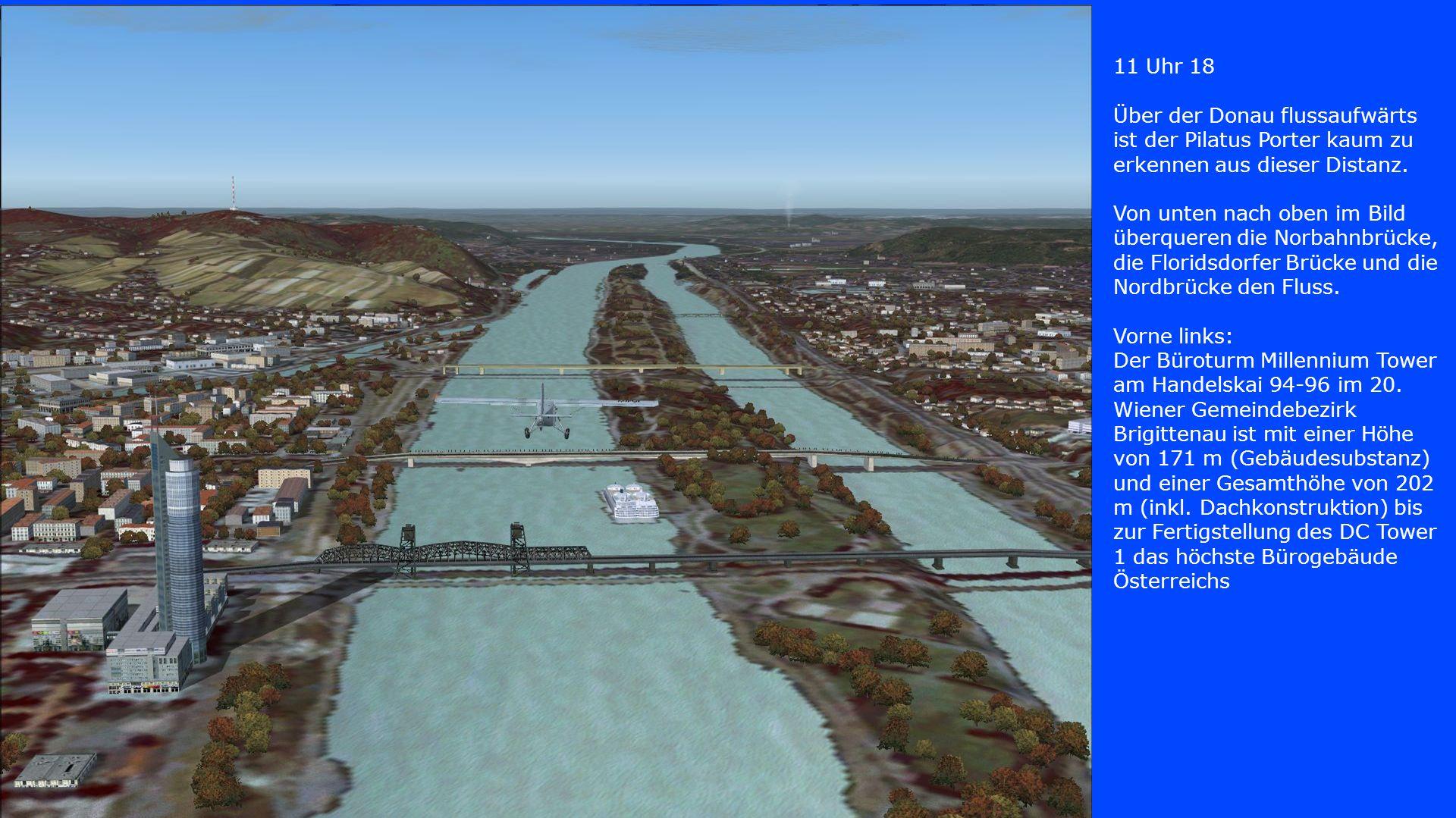 11 Uhr 18 Über der Donau flussaufwärts ist der Pilatus Porter kaum zu erkennen aus dieser Distanz. Von unten nach oben im Bild überqueren die Norbahnb