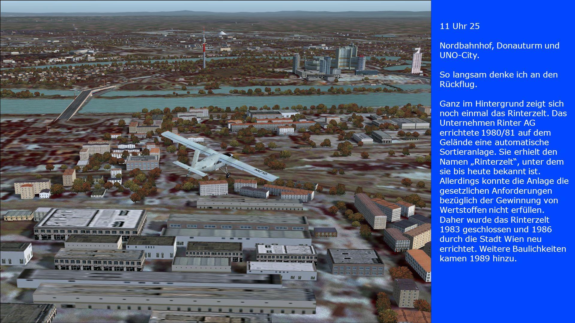 11 Uhr 25 Nordbahnhof, Donauturm und UNO-City. So langsam denke ich an den Rückflug. Ganz im Hintergrund zeigt sich noch einmal das Rinterzelt. Das Un