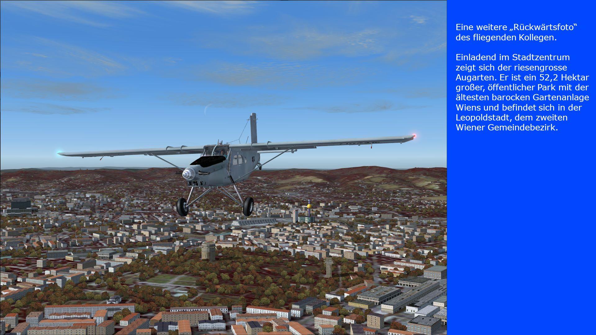 Eine weitere Rückwärtsfoto des fliegenden Kollegen. Einladend im Stadtzentrum zeigt sich der riesengrosse Augarten. Er ist ein 52,2 Hektar großer, öff