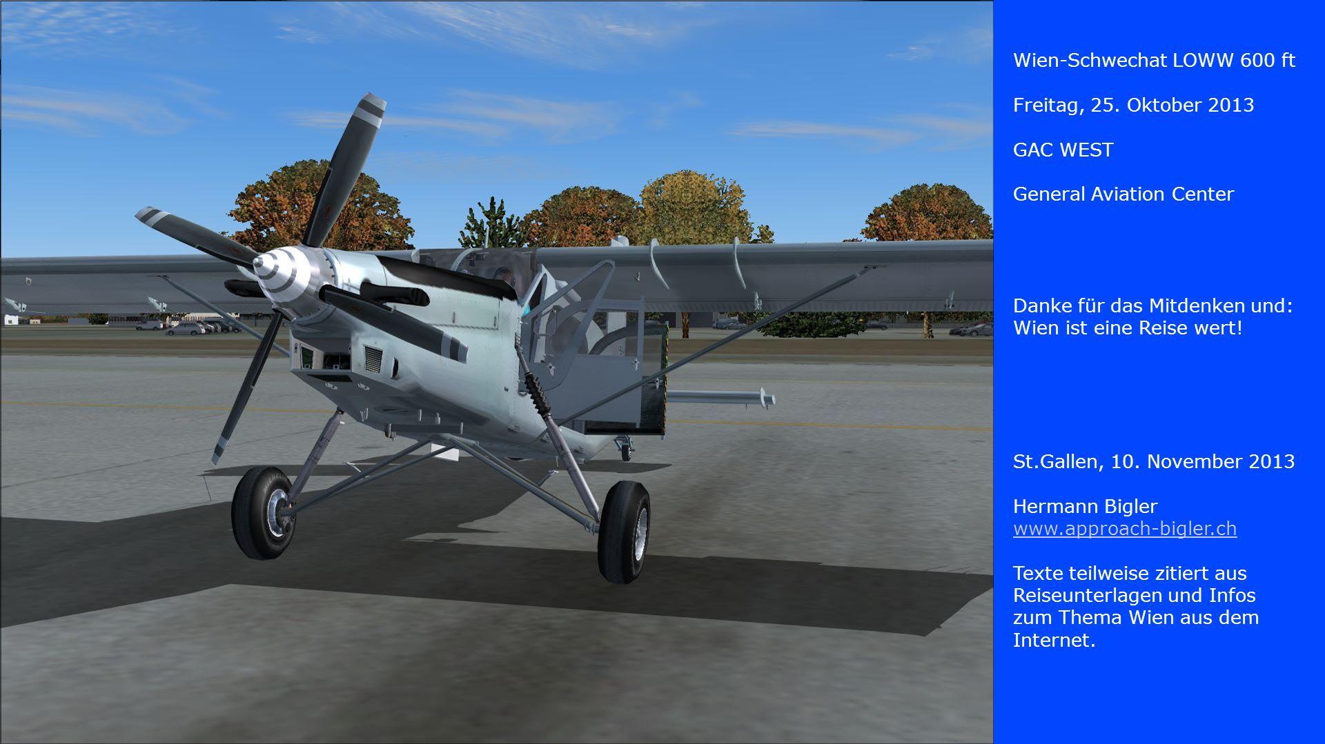 Wien-Schwechat LOWW 600 ft Freitag, 25. Oktober 2013 GAC WEST General Aviation Center Danke für das Mitdenken und: Wien ist eine Reise wert! St.Gallen