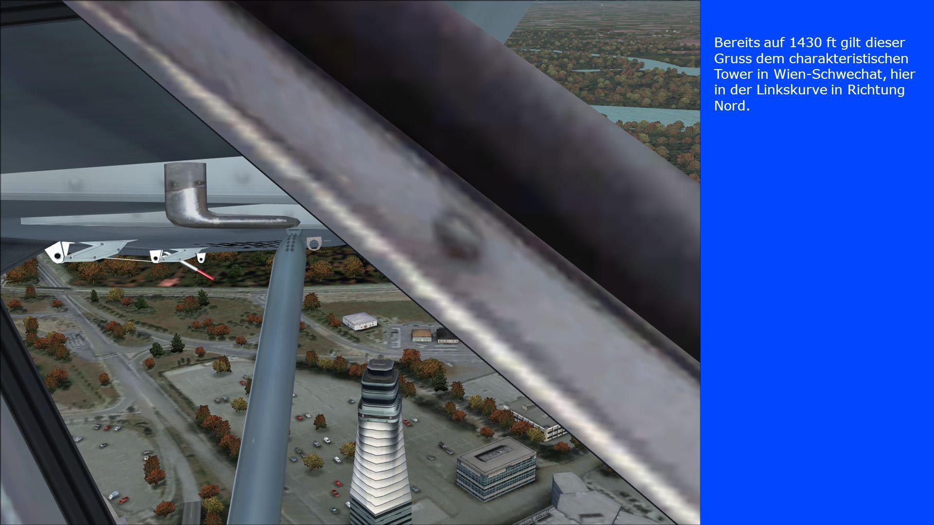 Bereits auf 1430 ft gilt dieser Gruss dem charakteristischen Tower in Wien-Schwechat, hier in der Linkskurve in Richtung Nord.