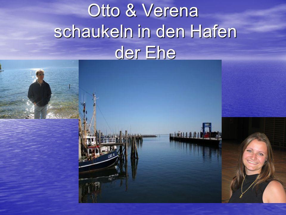 Otto & Verena schaukeln in den Hafen der Ehe