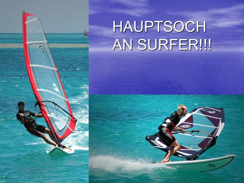 HAUPTSOCH AN SURFER!!!