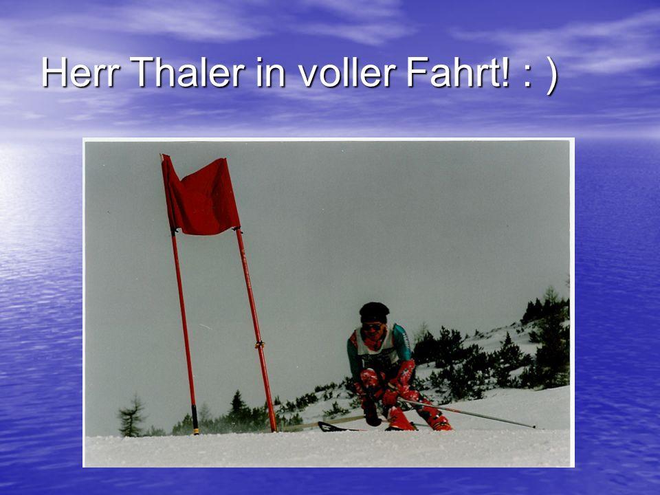 Herr Thaler in voller Fahrt! : )