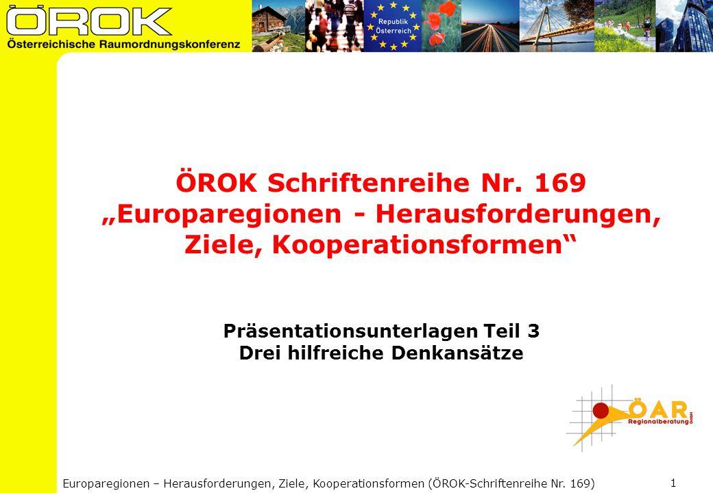 Europaregionen – Herausforderungen, Ziele, Kooperationsformen (ÖROK-Schriftenreihe Nr. 169) 1 ÖROK Schriftenreihe Nr. 169 Europaregionen - Herausforde