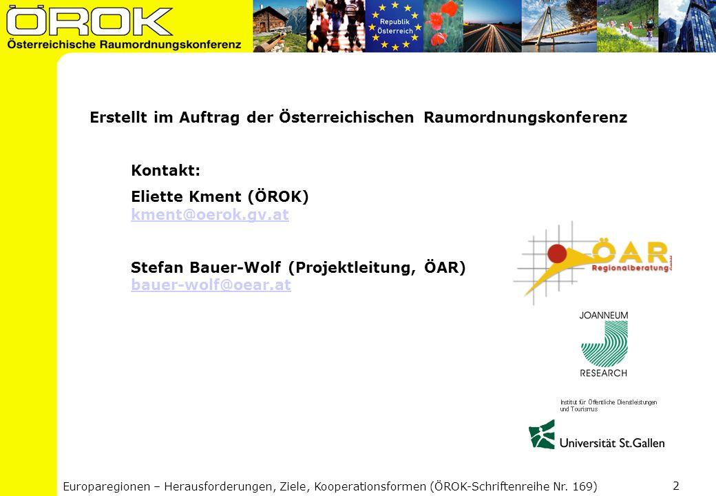 Europaregionen – Herausforderungen, Ziele, Kooperationsformen (ÖROK-Schriftenreihe Nr. 169) 2 Erstellt im Auftrag der Österreichischen Raumordnungskon