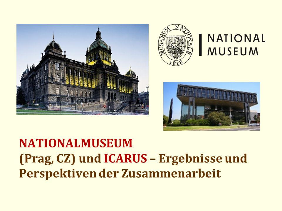 NATIONALMUSEUM (Prag, CZ) und ICARUS – Ergebnisse und Perspektiven der Zusammenarbeit