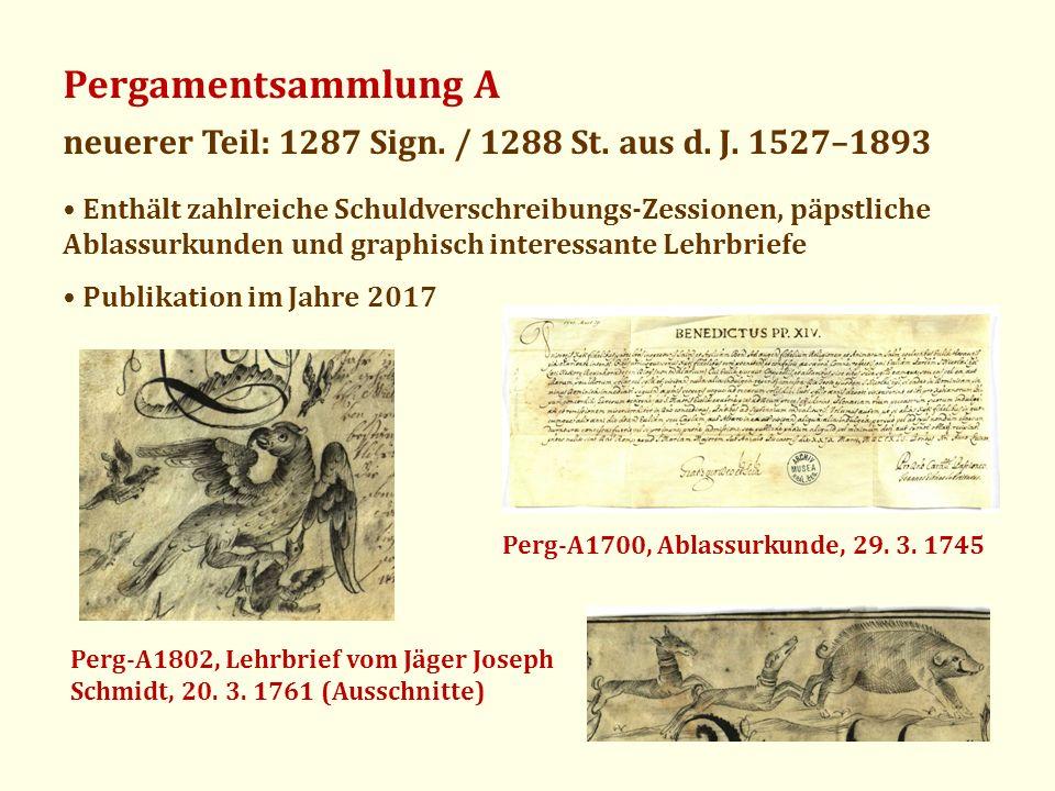 Pergamentsammlung A neuerer Teil: 1287 Sign. / 1288 St. aus d. J. 1527–1893 Enthält zahlreiche Schuldverschreibungs-Zessionen, päpstliche Ablassurkund