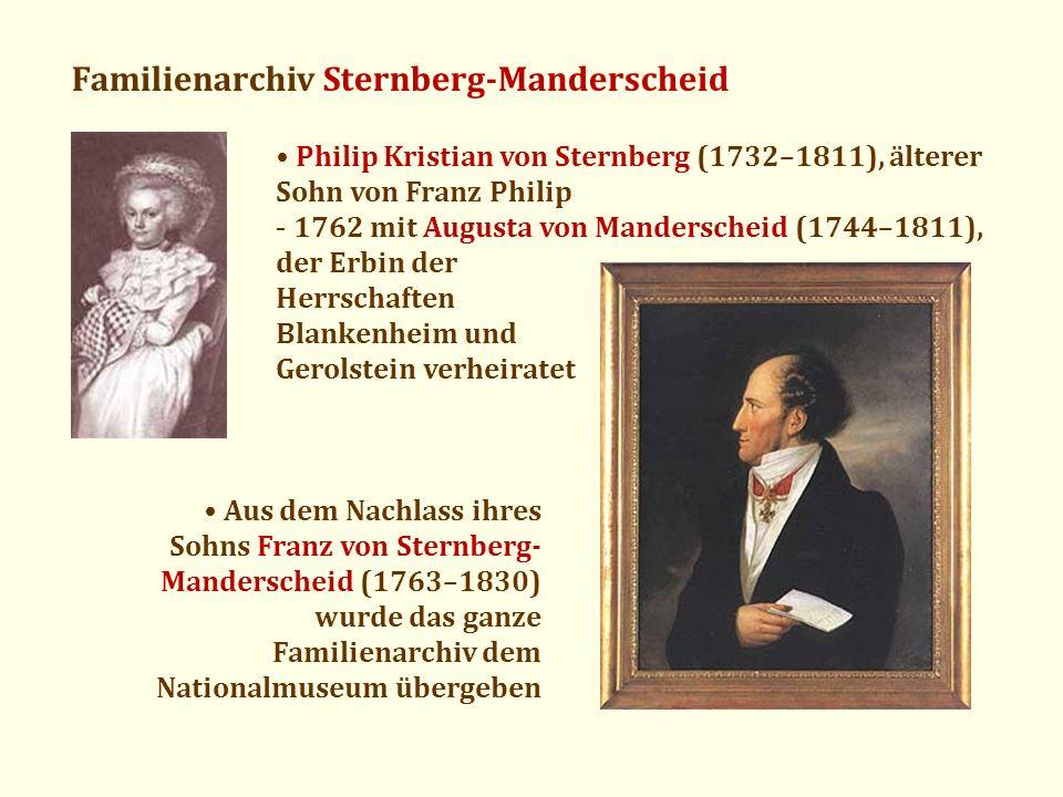 Familienarchiv Sternberg-Manderscheid Philip Kristian von Sternberg (1732–1811), älterer Sohn von Franz Philip - 1762 mit Augusta von Manderscheid (17