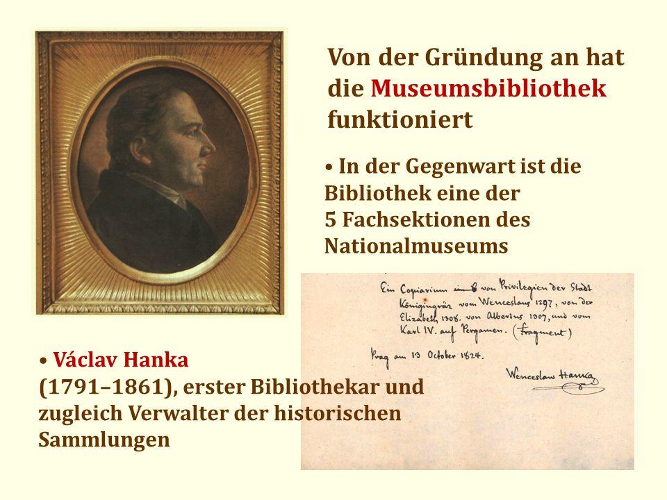 Von der Gründung an hat die Museumsbibliothek funktioniert In der Gegenwart ist die Bibliothek eine der 5 Fachsektionen des Nationalmuseums Václav Han