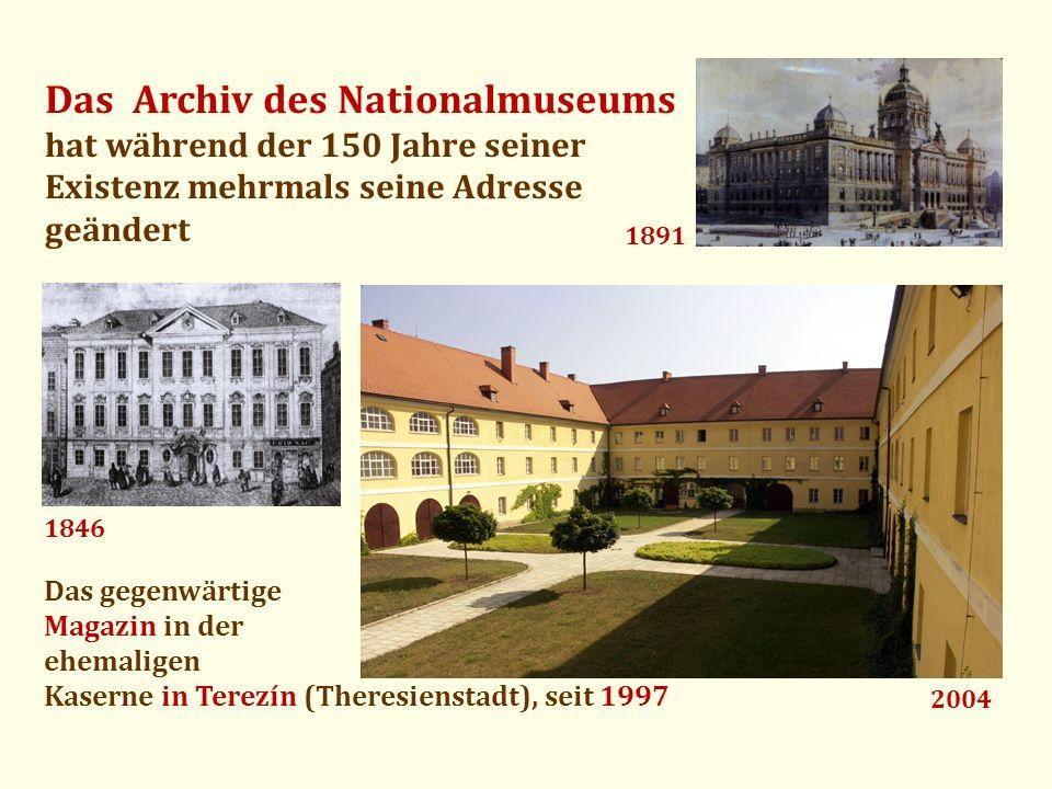 Das Archiv des Nationalmuseums hat während der 150 Jahre seiner Existenz mehrmals seine Adresse geändert Das gegenwärtige Magazin in der ehemaligen Ka