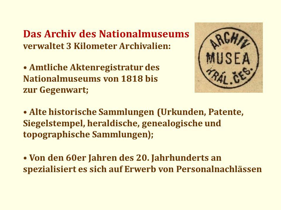 Das Archiv des Nationalmuseums verwaltet 3 Kilometer Archivalien: Amtliche Aktenregistratur des Nationalmuseums von 1818 bis zur Gegenwart; Von den 60