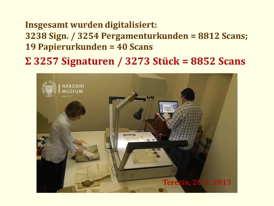 Insgesamt wurden digitalisiert: 3238 Sign. / 3254 Pergamenturkunden = 8812 Scans; 19 Papierurkunden = 40 Scans Ʃ 3257 Signaturen / 3273 Stück = 8852 S