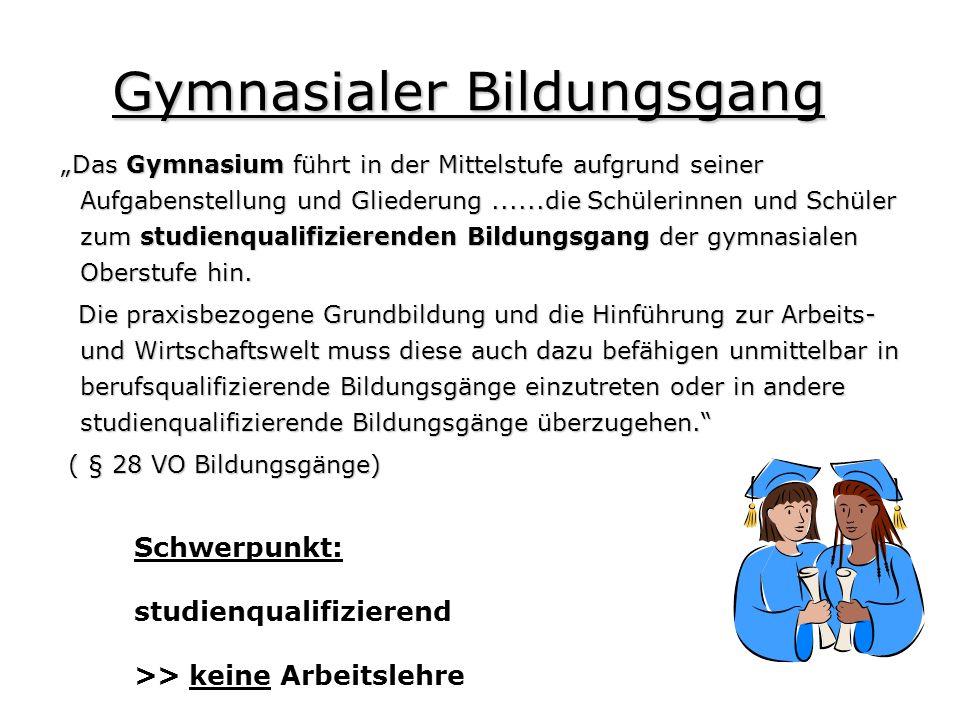 Das Gymnasium führt in der Mittelstufe aufgrund seiner Aufgabenstellung und Gliederung......die Schülerinnen und Schüler zum studienqualifizierenden B