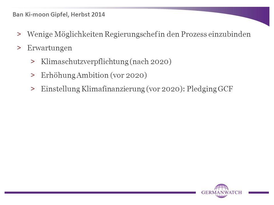 >Wenige Möglichkeiten Regierungschef in den Prozess einzubinden >Erwartungen >Klimaschutzverpflichtung (nach 2020) >Erhöhung Ambition (vor 2020) >Eins