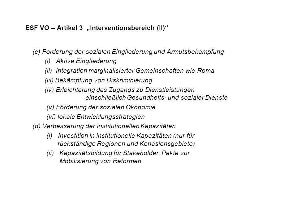 ESF VO – Artikel 3 Interventionsbereich (II) 1.(c) Förderung der sozialen Eingliederung und Armutsbekämpfung (i) Aktive Eingliederung (ii) Integration