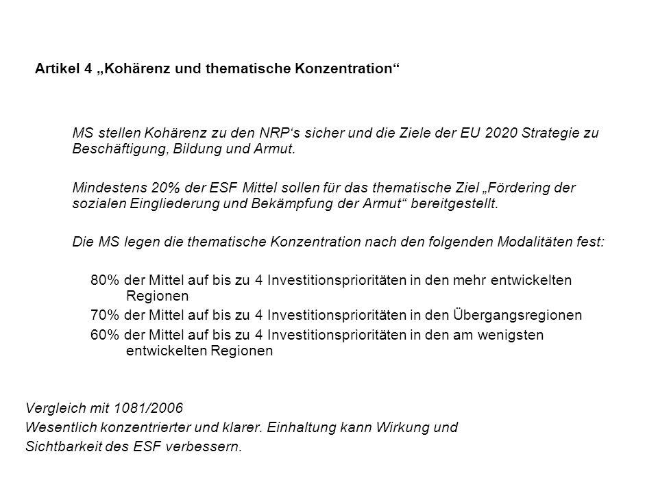 Artikel 4 Kohärenz und thematische Konzentration 1.MS stellen Kohärenz zu den NRPs sicher und die Ziele der EU 2020 Strategie zu Beschäftigung, Bildun