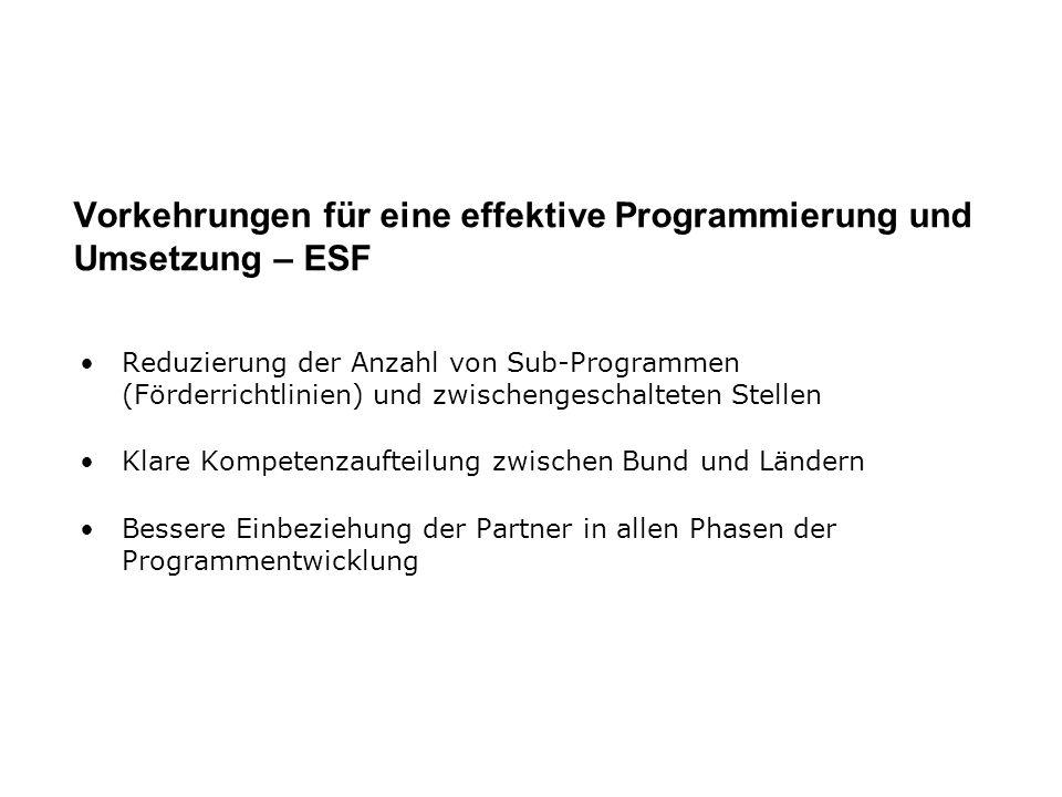 Reduzierung der Anzahl von Sub-Programmen (Förderrichtlinien) und zwischengeschalteten Stellen Klare Kompetenzaufteilung zwischen Bund und Ländern Bes