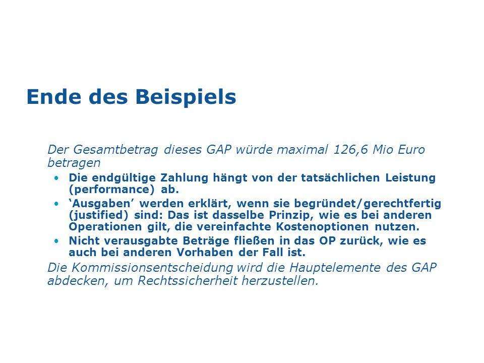 Ende des Beispiels Der Gesamtbetrag dieses GAP würde maximal 126,6 Mio Euro betragen Die endgültige Zahlung hängt von der tatsächlichen Leistung (perf