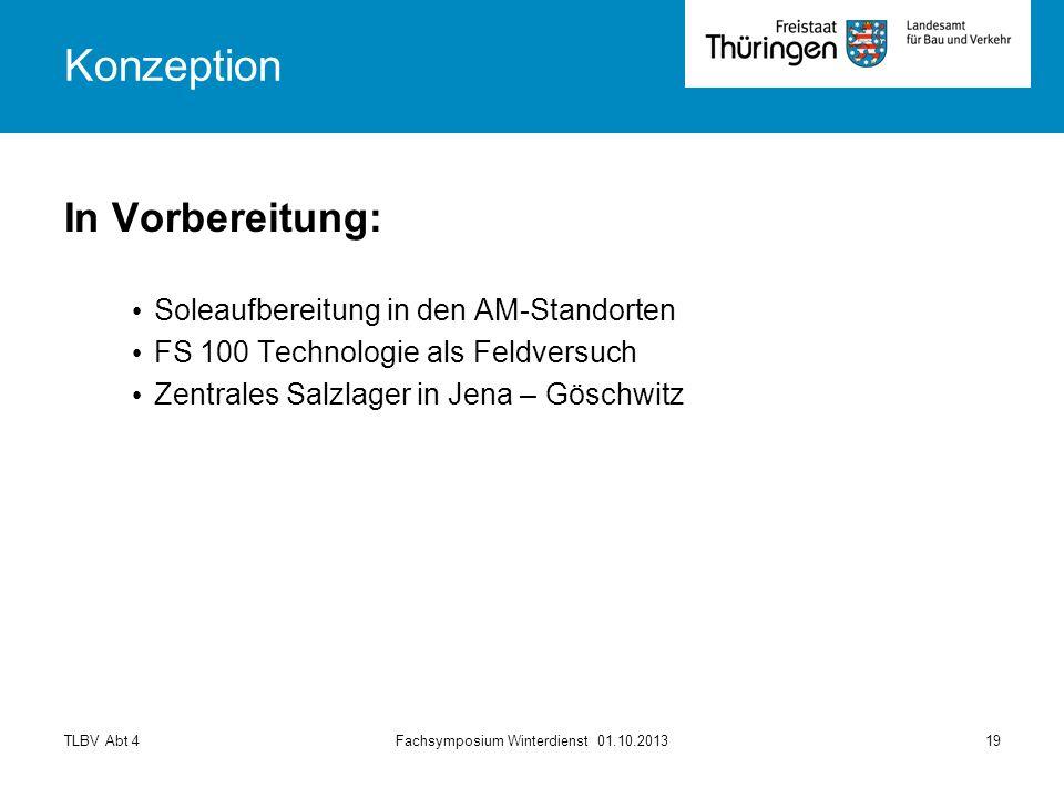TLBV Abt 4Fachsymposium Winterdienst 01.10.201319 In Vorbereitung: Soleaufbereitung in den AM-Standorten FS 100 Technologie als Feldversuch Zentrales