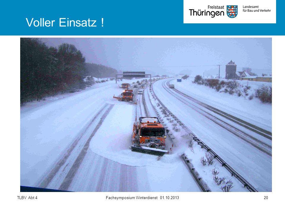 TLBV Abt 4Fachsymposium Winterdienst 01.10.201320 Voller Einsatz !