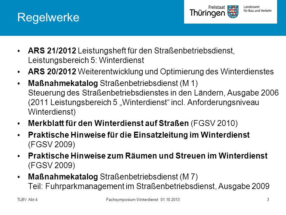 TLBV Abt 4Fachsymposium Winterdienst 01.10.20133 Regelwerke ARS 21/2012 Leistungsheft für den Straßenbetriebsdienst, Leistungsbereich 5: Winterdienst