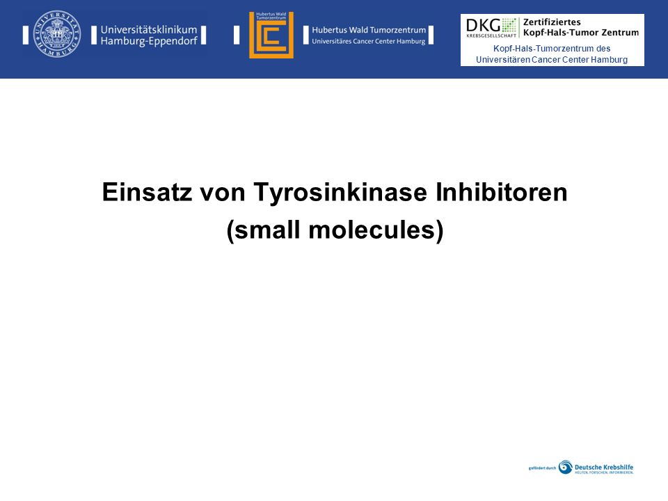 Kopf-Hals-Tumorzentrum des Universitären Cancer Center Hamburg Einsatz von Tyrosinkinase Inhibitoren (small molecules)