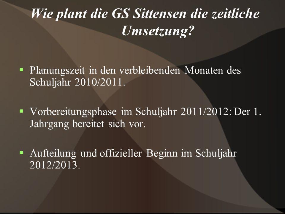 Wie plant die GS Sittensen die zeitliche Umsetzung? Planungszeit in den verbleibenden Monaten des Schuljahr 2010/2011. Vorbereitungsphase im Schuljahr