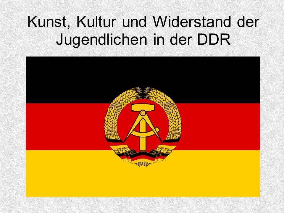 Kunst, Kultur und Widerstand der Jugendlichen in der DDR