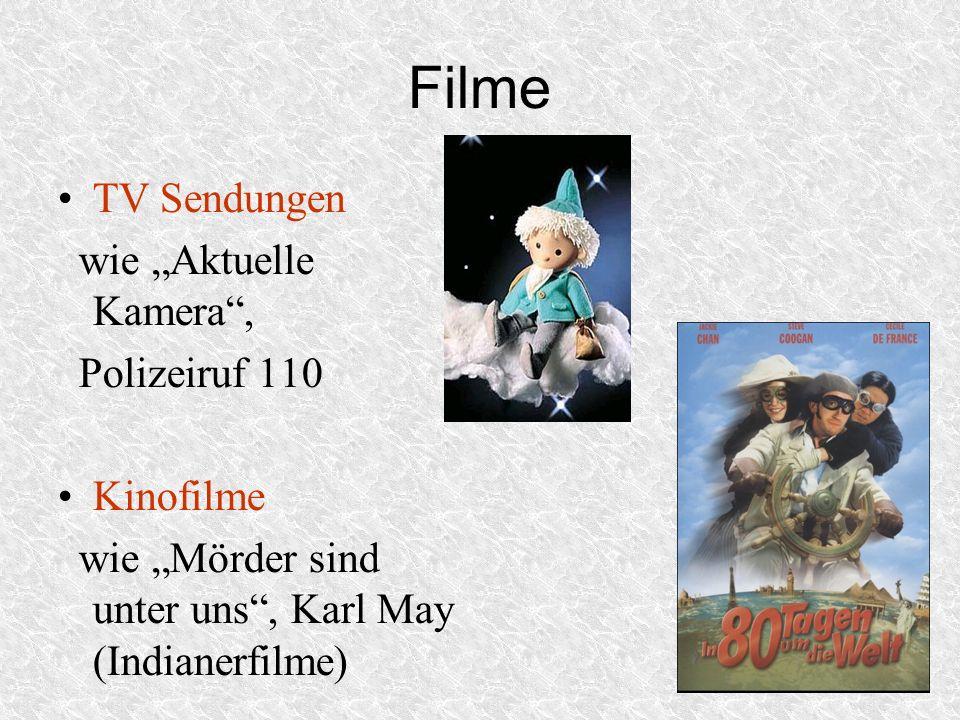 Filme TV Sendungen wie Aktuelle Kamera, Polizeiruf 110 Kinofilme wie Mörder sind unter uns, Karl May (Indianerfilme)