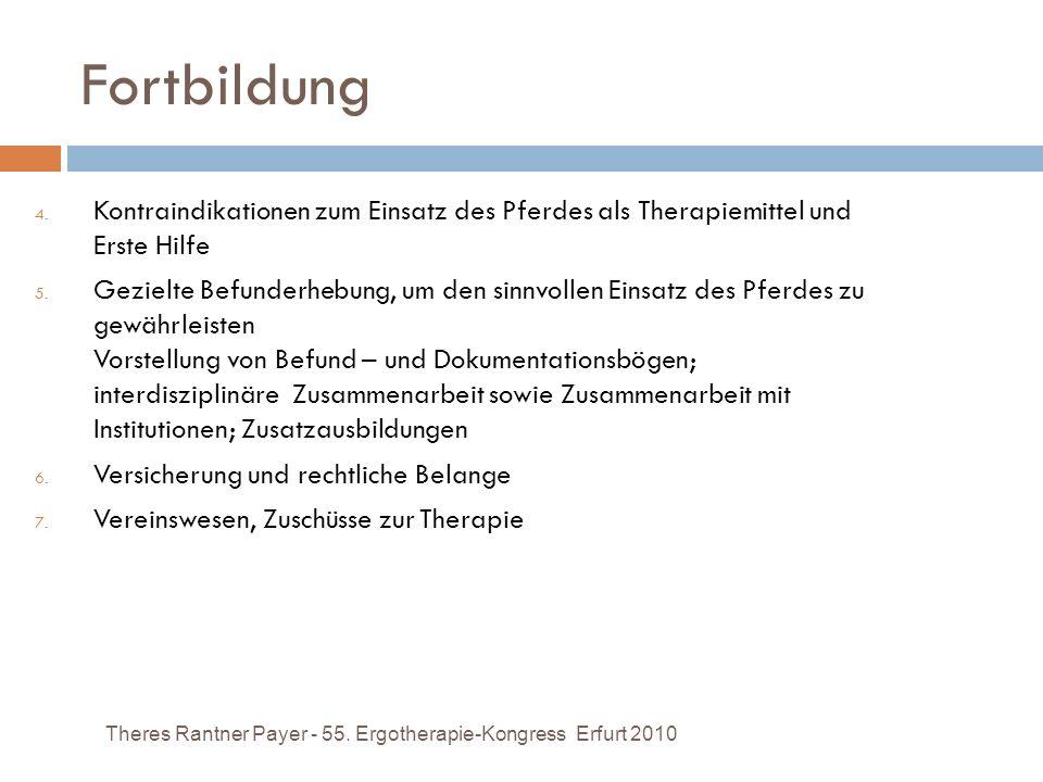 Fortbildung Theres Rantner Payer - 55. Ergotherapie-Kongress Erfurt 2010 4. Kontraindikationen zum Einsatz des Pferdes als Therapiemittel und Erste Hi