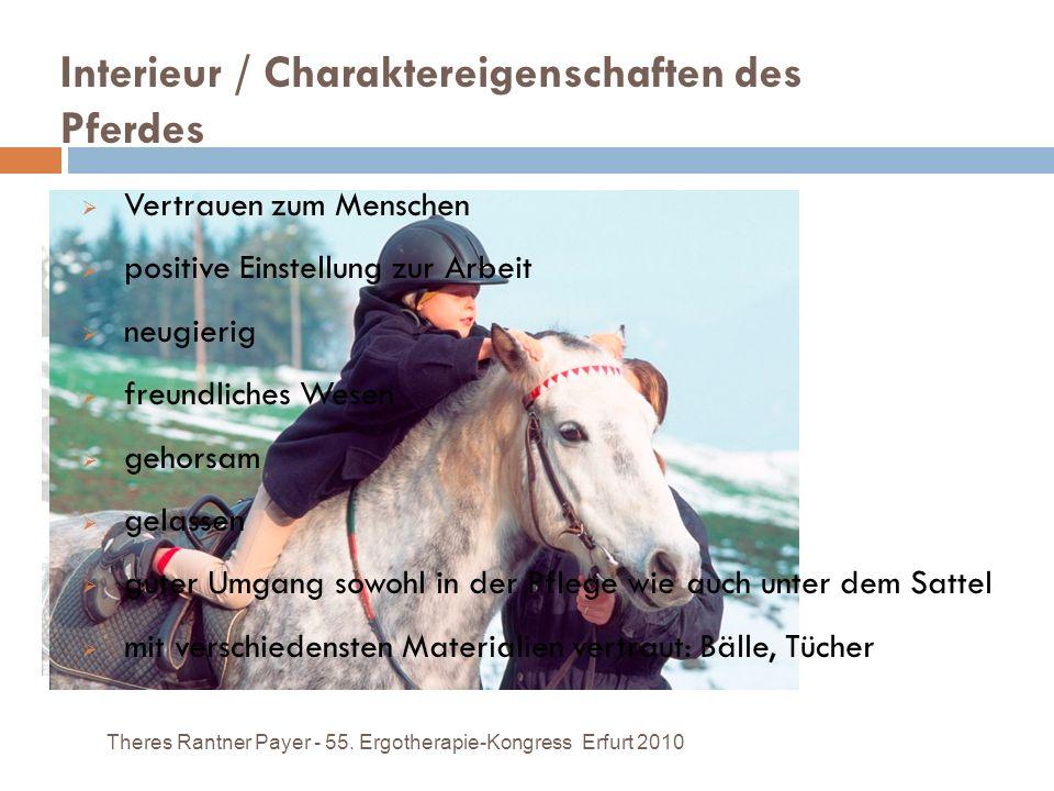 Interieur / Charaktereigenschaften des Pferdes Theres Rantner Payer - 55. Ergotherapie-Kongress Erfurt 2010 Vertrauen zum Menschen positive Einstellun
