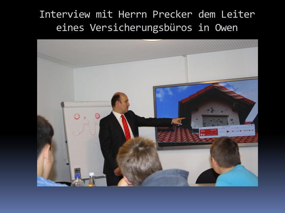 Interview mit Herrn Precker dem Leiter eines Versicherungsbüros in Owen