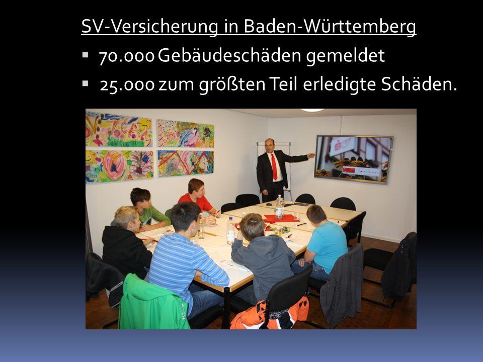 SV-Versicherung in Baden-Württemberg 70.000 Gebäudeschäden gemeldet 25.000 zum größten Teil erledigte Schäden.