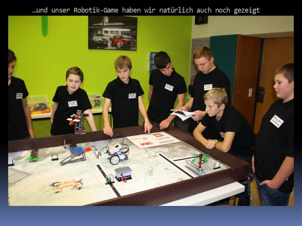 …und unser Robotik-Game haben wir natürlich auch noch gezeigt