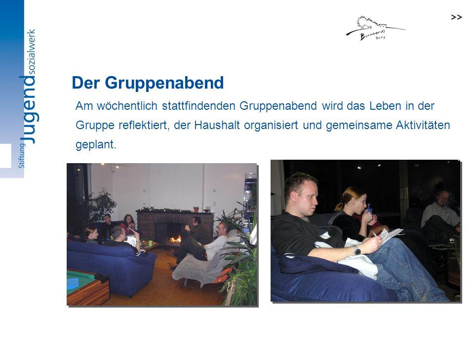 Am wöchentlich stattfindenden Gruppenabend wird das Leben in der Gruppe reflektiert, der Haushalt organisiert und gemeinsame Aktivitäten geplant.