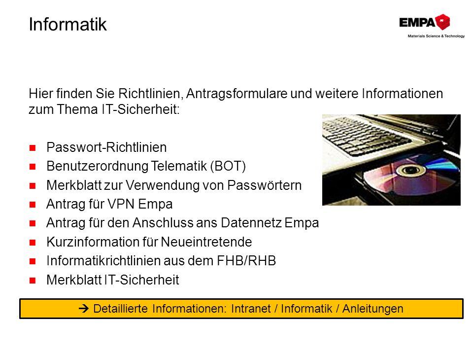 Informatik Hier finden Sie Richtlinien, Antragsformulare und weitere Informationen zum Thema IT-Sicherheit: Passwort-Richtlinien Benutzerordnung Telem
