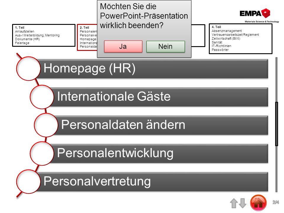 Homepage (HR) Internationale Gäste Personaldaten ändern Personalentwicklung Personalvertretung 1. Teil Anlaufstellen Aus-/ Weiterbildung, Mentoring Do