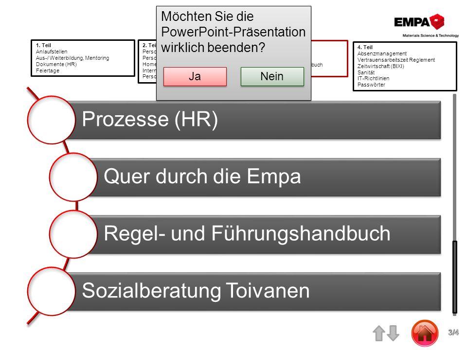 Prozesse (HR) Quer durch die Empa Regel- und Führungshandbuch Sozialberatung Toivanen 1. Teil Anlaufstellen Aus-/ Weiterbildung, Mentoring Dokumente (