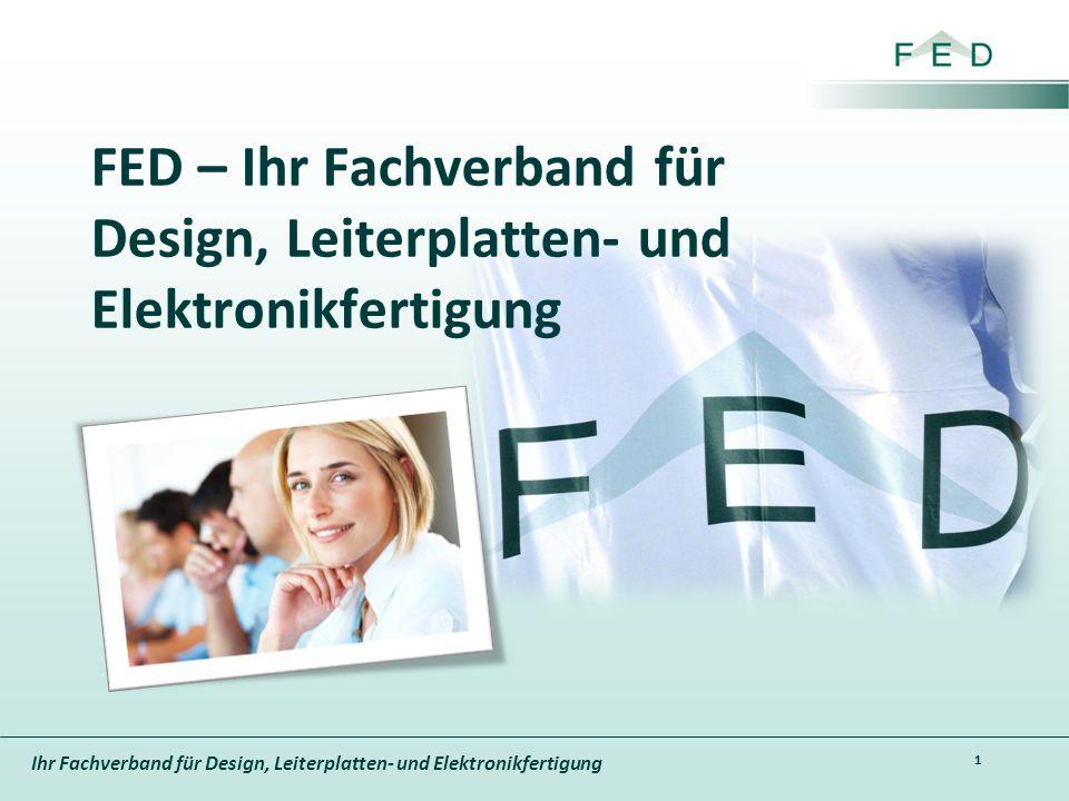 Ihr Fachverband für Design, Leiterplatten- und Elektronikfertigung FED – Ihr Fachverband für Design, Leiterplatten- und Elektronikfertigung 1