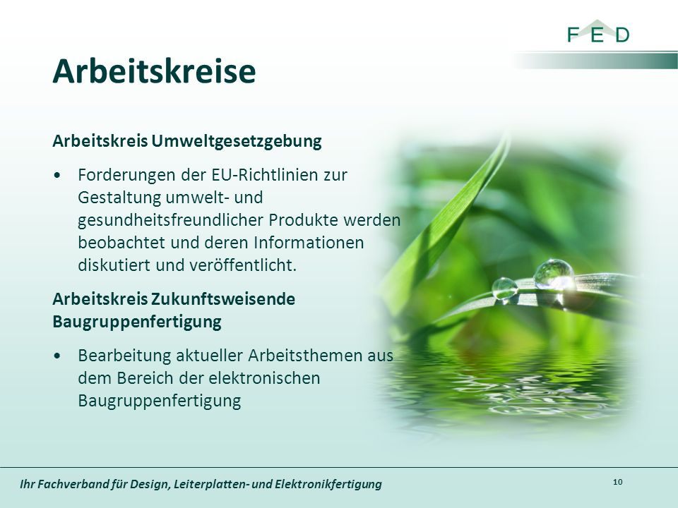 Ihr Fachverband für Design, Leiterplatten- und Elektronikfertigung Arbeitskreise Arbeitskreis Umweltgesetzgebung Forderungen der EU-Richtlinien zur Ge