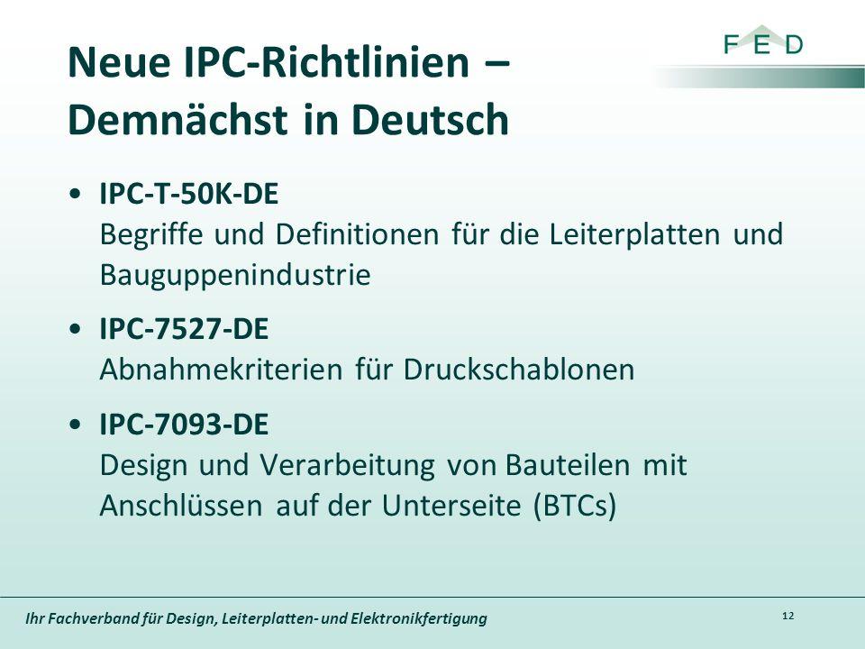 Ihr Fachverband für Design, Leiterplatten- und Elektronikfertigung Neue IPC-Richtlinien – Demnächst in Deutsch IPC-T-50K-DE Begriffe und Definitionen