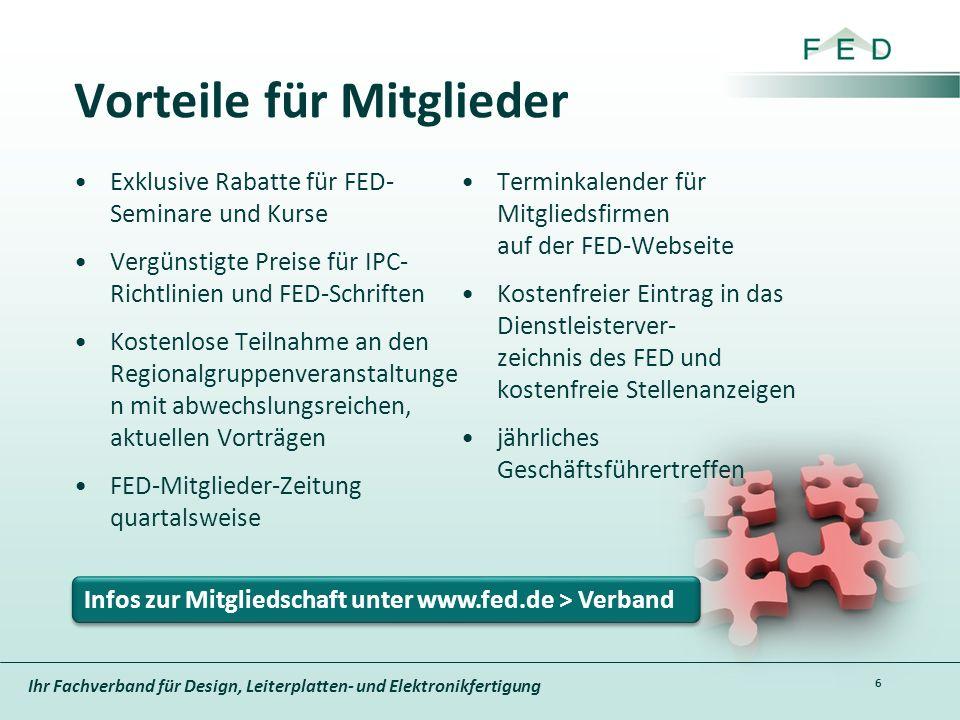 Ihr Fachverband für Design, Leiterplatten- und Elektronikfertigung Vorteile für Mitglieder Exklusive Rabatte für FED- Seminare und Kurse Vergünstigte