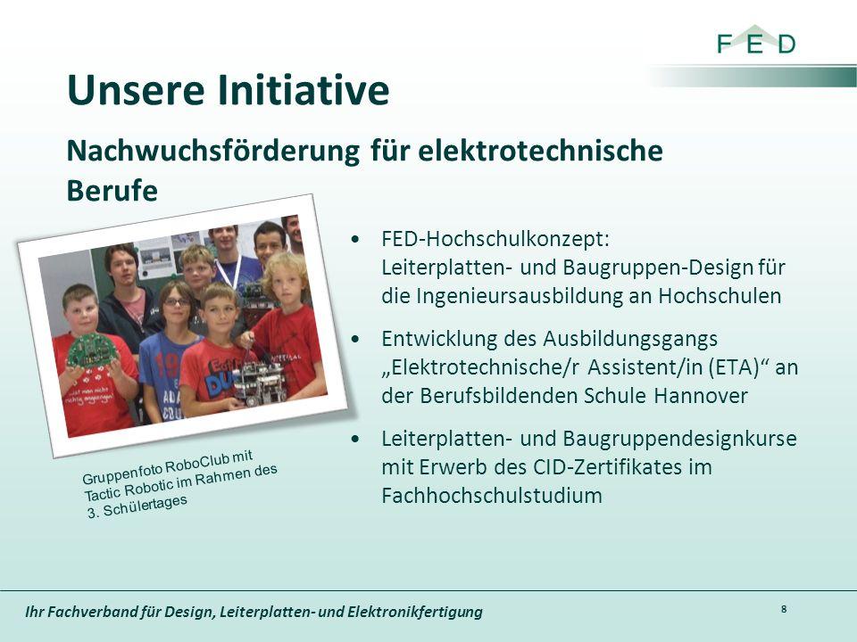 Ihr Fachverband für Design, Leiterplatten- und Elektronikfertigung Unsere Initiative FED-Hochschulkonzept: Leiterplatten- und Baugruppen-Design für di