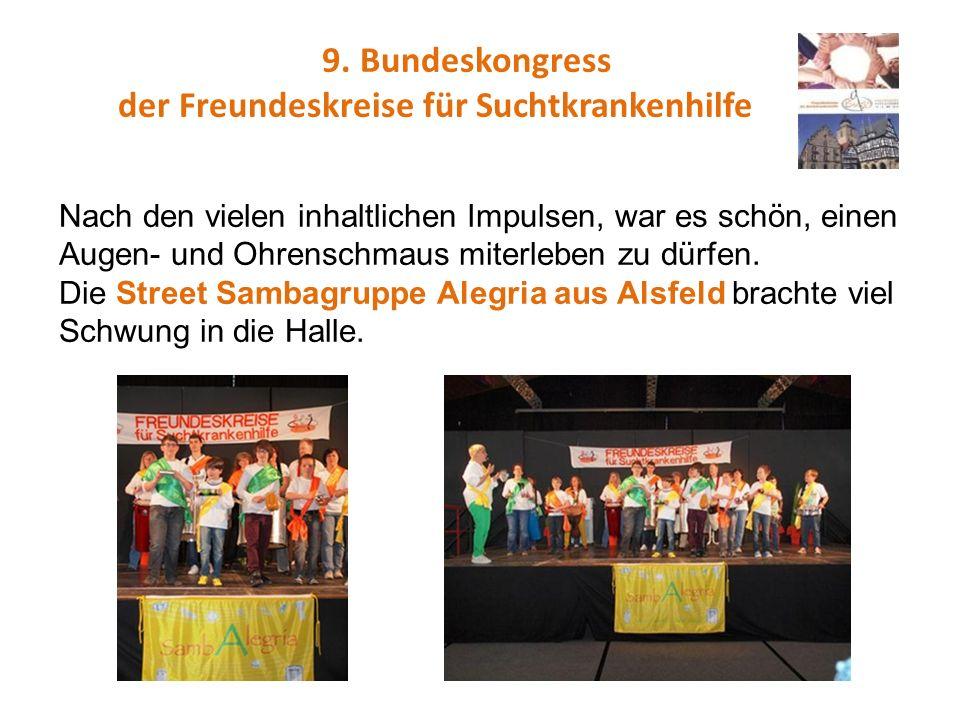 9. Bundeskongress der Freundeskreise für Suchtkrankenhilfe Nach den vielen inhaltlichen Impulsen, war es schön, einen Augen- und Ohrenschmaus miterleb