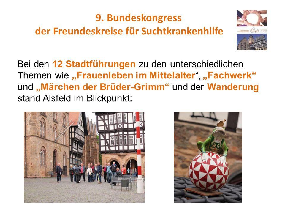 9. Bundeskongress der Freundeskreise für Suchtkrankenhilfe Bei den 12 Stadtführungen zu den unterschiedlichen Themen wie Frauenleben im Mittelalter, F