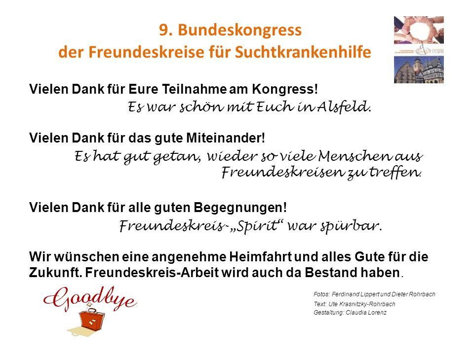 9. Bundeskongress der Freundeskreise für Suchtkrankenhilfe Vielen Dank für Eure Teilnahme am Kongress! Es war schön mit Euch in Alsfeld. Vielen Dank f
