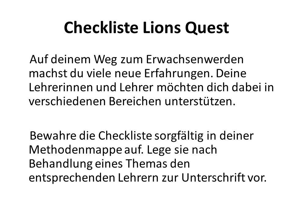 Checkliste Lions Quest Auf deinem Weg zum Erwachsenwerden machst du viele neue Erfahrungen. Deine Lehrerinnen und Lehrer möchten dich dabei in verschi